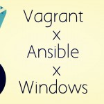 WindowsでVagrantとAnsibleを使ってみた話